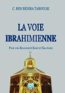 La Voie Ibrahimienne : pour une Religiosité Saine et Salutaire
