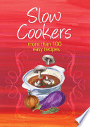 Easy Eats  Slow Cookers Book