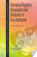 International Regulatory Harmonization Amid Globalization of Drug Development