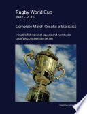 Rugby World Cup 1987 - 2015: Complete Results and Statistics