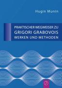 Praktischer Wegweiser zu Grigori Grabovois Werken und Methoden