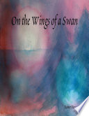 On the Wings of a Swan
