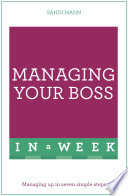 Managing Your Boss In A Week