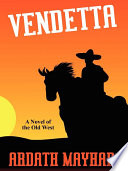Vendetta  A Novel of the Old West