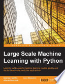 Large Scale Machine Learning with Python Book