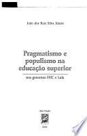 Pragmatismo e populismo na educação superior