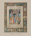 The Painted Book in Renaissance Italy - 1450-1600