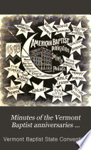 Minutes of the Vermont Baptist Anniversaries ...