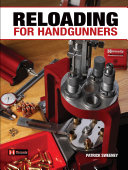 Reloading for Handgunners