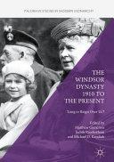 The Windsor Dynasty 1910 to the Present [Pdf/ePub] eBook