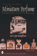 A Collector's Handbook of Miniature Perfume Bottles