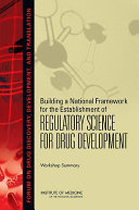 Building a National Framework for the Establishment of Regulatory Science for Drug Development