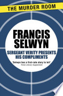 Sergeant Verity Presents His Compliments