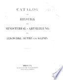 Catalog der Bibliothek der Ministerial-Abtheilung für Bergwerke, Hütten und Salinen