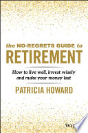 The No Regrets Guide to Retirement Book