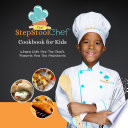 The Step Stool Chef   Cookbook For Kids Book