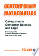 Categories in Computer Science and Logic  : Proceedings of the AMS-IMS-SIAM Joint Summer Research Conference Held June 14-20, 1987 with Support from the National Science Foundation