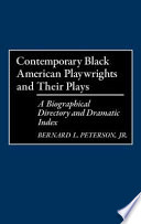 Contemporary Black American Playwrights and Their Plays