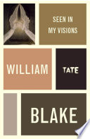 William Blake Seen In My Visions A Descriptive Catalogue Of Pictures