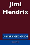 Jimi Hendrix   Unabridged Guide