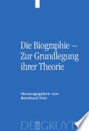 Die Biographie – Zur Grundlegung ihrer Theorie