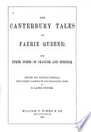 The Canterbury Tales and Faerie Queene, with Other Poems of Chaucer and Spenser