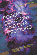 Forensic Serology and DNA Profiling Book