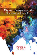 Migrants  Refugees and the Stateless in South Asia