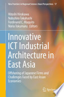 Innovative ICT Industrial Architecture in East Asia Book