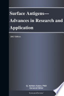 Surface Antigens   Advances In Research And Application  2013 Edition