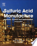 """""""Sulfuric Acid Manufacture: Analysis, Control and Optimization"""" by Matt King, Michael Moats, William G. Davenport"""