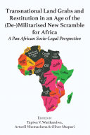 Transnational Land Grabs and Restitution in an Age of the (De-)Militarised New Scramble for Africa: A Pan African Socio-Legal
