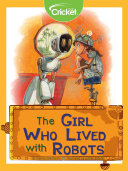 The Girl Who Lived With Robots
