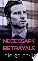 Necessary Betrayals  A second chance billionaire romantic suspense Book