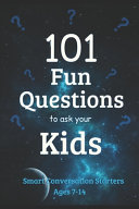 101 Fun Questions to Ask Your Kids