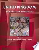 UK Business Law Handbook Volume 1 Strategic  Practical Information  Contacts Book