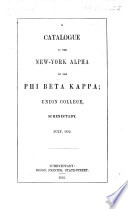 A Catalogue of the New-York Alpha of the Phi Beta Kappa; Union College, Schenectady. July, 1852