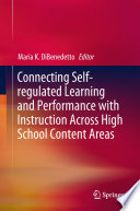 Connecting Self regulated Learning and Performance with Instruction Across High School Content Areas
