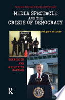 Media Spectacle and the Crisis of Democracy