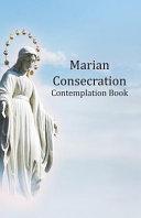 Marian Consecration Contemplation Book