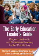 The Early Education Leader s Guide