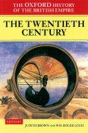 The Oxford History of the British Empire  The twentieth century