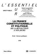 La France constitutionnelle et politique de la révolution à nos jours