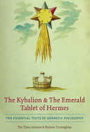 The Kybalion & The Emerald Tablet of Hermes