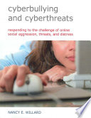 """Cyberbullying and Cyberthreats: Responding to the Challenge of Online Social Aggression, Threats, and Distress"" by Nancy E. Willard"