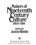 Makers of Nineteenth Century Culture  1800 1914