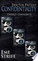 Doctor-Patient Confidentiality: THIRD OMNIBUS (Volumes Seven, Eight, and Nine) (Confidential #1)  : BUNDLE BOX SET