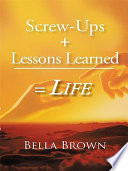 Screw Ups Lessons Learned Life