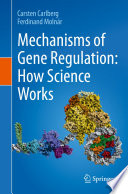 Mechanisms of Gene Regulation: How Science Works