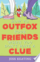 Read Online How to Outfox Your Friends When You Don't Have a Clue For Free